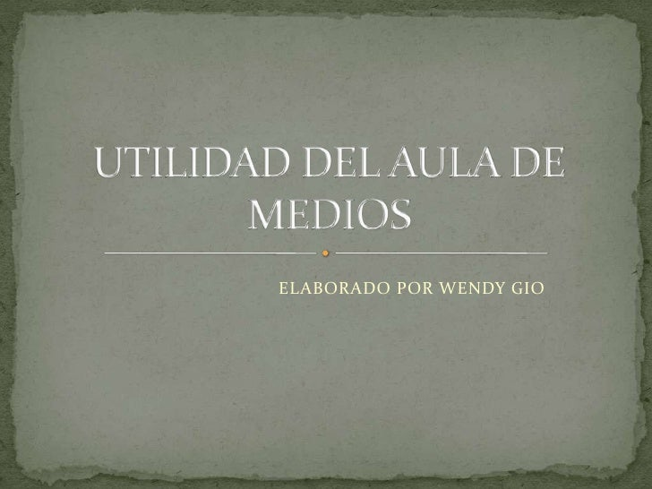 ELABORADO POR WENDY GIO