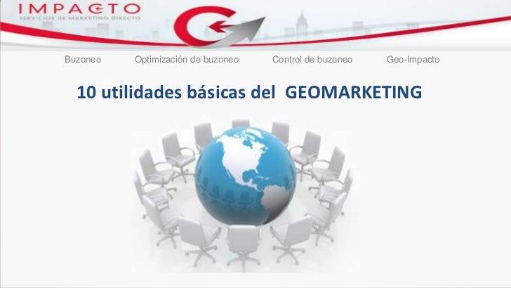 Diez utilidades basicas del geomarketing