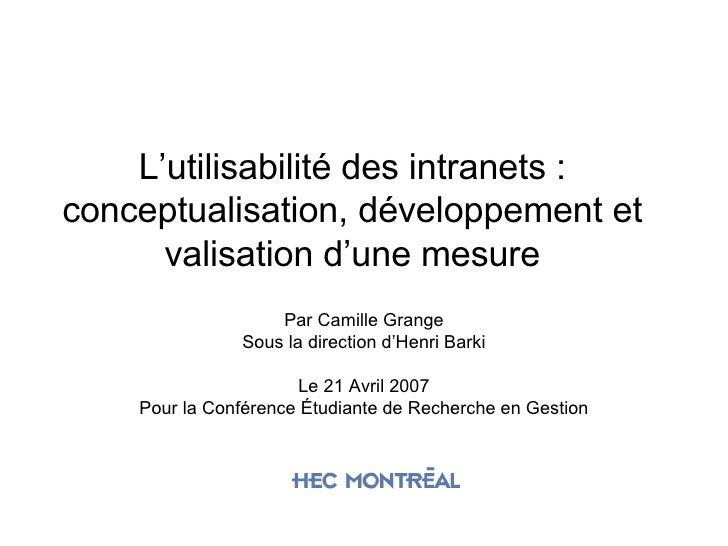 L'utilisabilité des intranets : conceptualisation, développement et valisation d'une mesure Par Camille Grange Sous la dir...