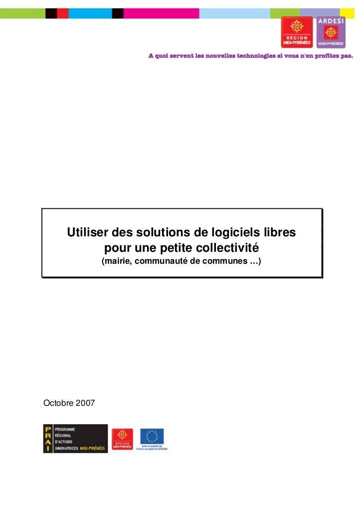 –     Utiliser des solutions de logiciels libres            pour une petite collectivité               (mairie, communauté...