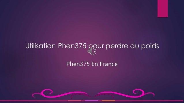 Utilisation Phen375 pour perdre du poids Phen375 En France