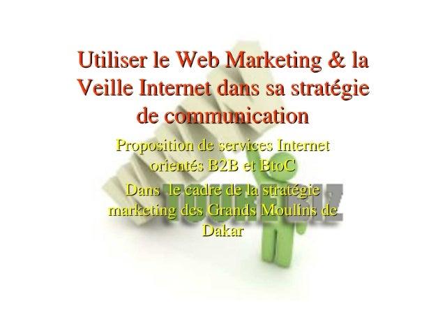 Utiliser le web marketing & la veille internet