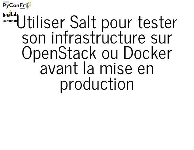 Utiliser Salt pour tester son infrastructure sur OpenStack ou Docker avant la mise en production
