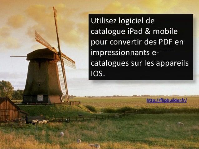 Utilisezlogicielde catalogue iPad& mobile pour convertirdes PDF en impressionnantse- catalogues surles appareilsIOS.  http...