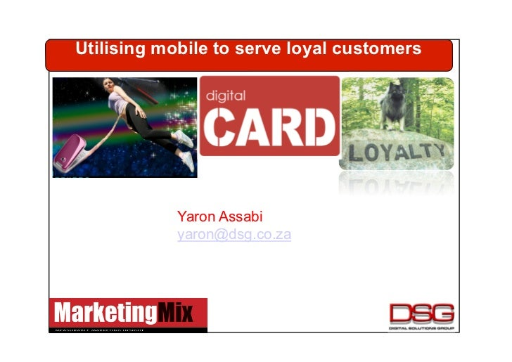 Utilising mobile to serve loyal customers