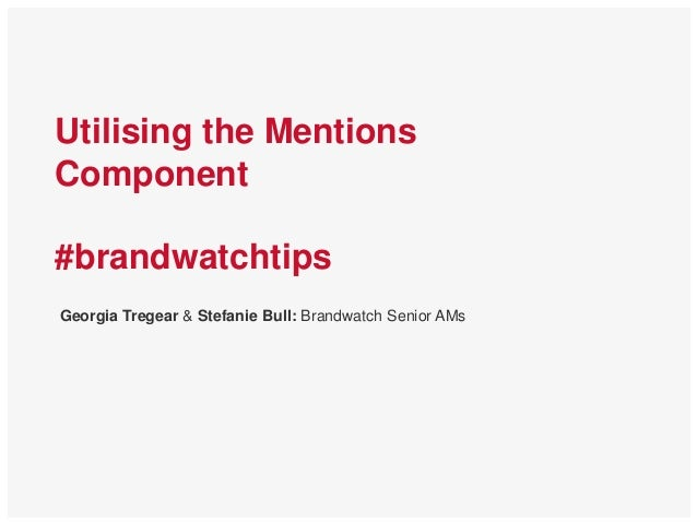 Utilizing the Mentions Component in Brandwatch