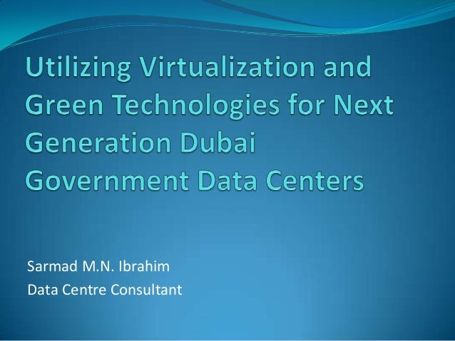 Utilising virtualisation and green technologies for next generation