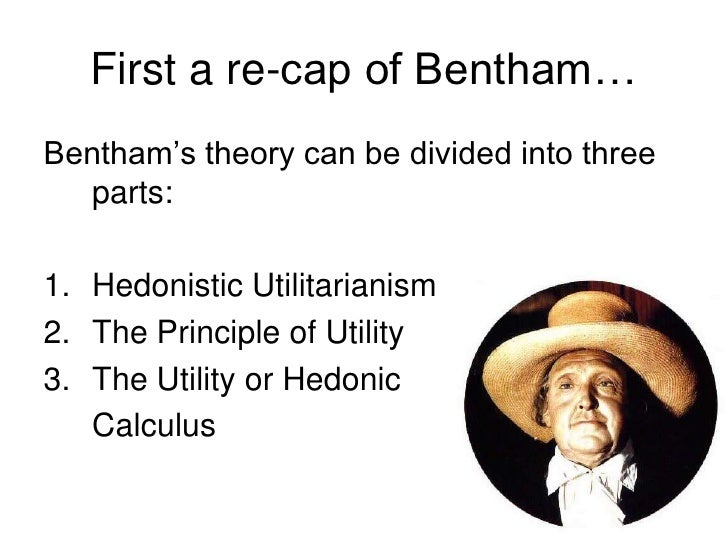 the use of benthams hedonistic calculus in daily life
