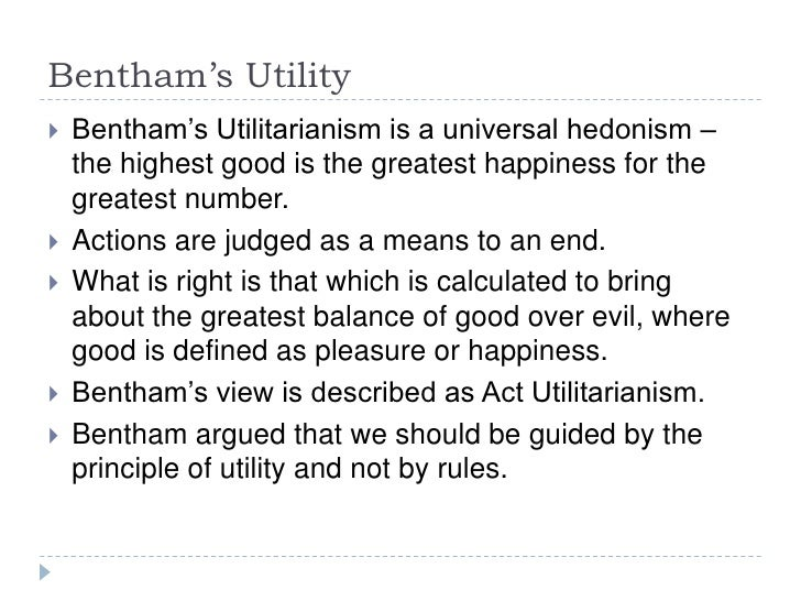 the principle of utility according to jeremy bentham and john stuart mill Happiness, according to bentham, is thus a matter of experiencing pleasure and   by followers such as john stuart mill, john austin, and other consequentialists   philosophy of law and one of the founders of utilitarianism, jeremy bentham.