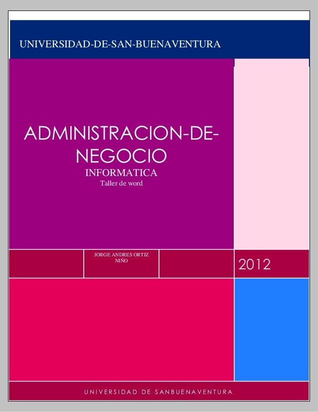 UNIVERSIDAD-DE-SAN-BUENAVENTURAADMINISTRACION-DE-    NEGOCIO          INFORMATICA             Taller de word           JOR...