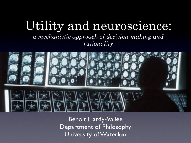 Utility and neuroscience:  a mechanistic approach of decision-making and                   rationality                 Ben...