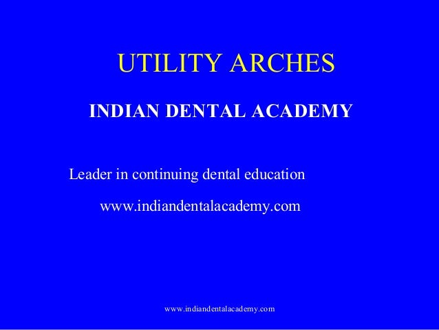 Utility arches /certified fixed orthodontic courses by Indian dental academy