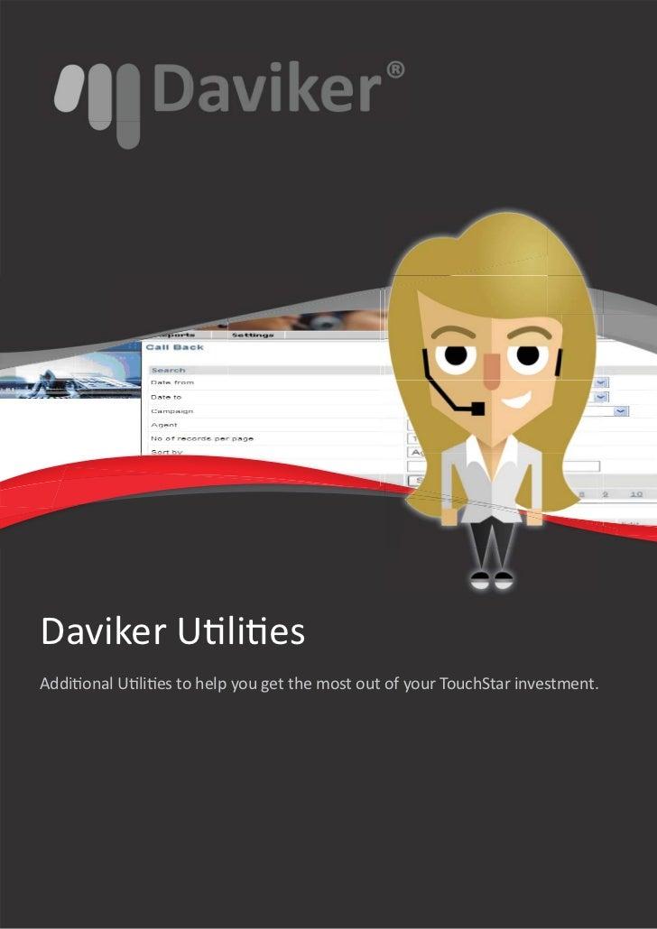 Daviker U li esAddi onal U li es to help you get the most out of your TouchStar investment.
