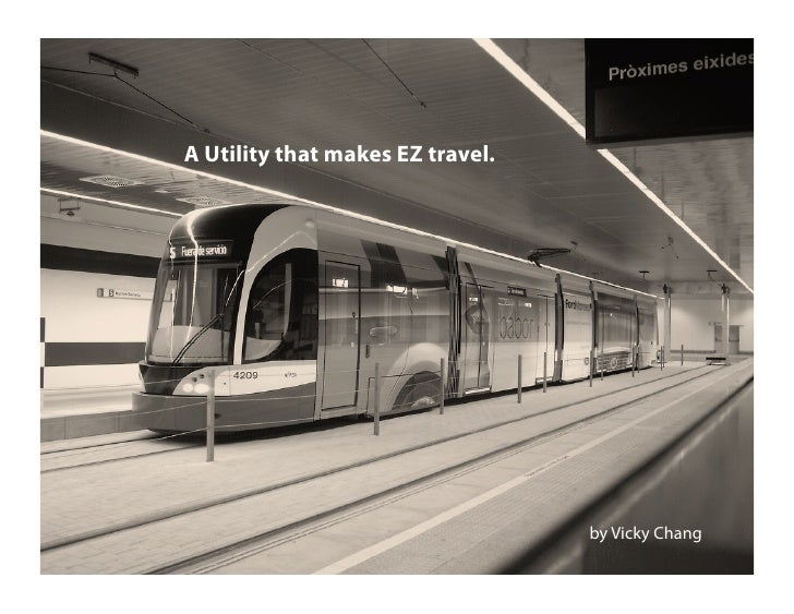 A Utility that makes EZ travel.                                       by Vicky Chang