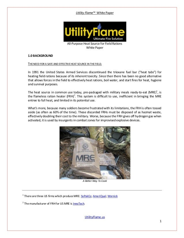 Utility Flame™ White PaperUtilityFlame.us1All-Purpose Heat Source for Field RationsWhite Paper1.0 BACKGROUNDTHE NEED FOR A...