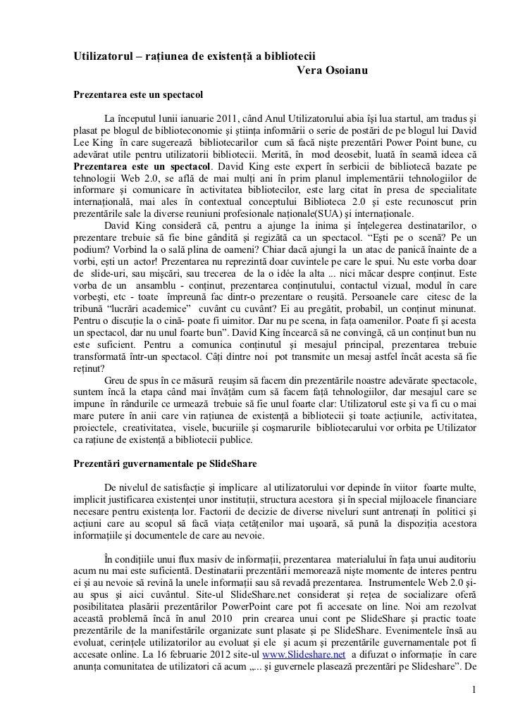 Utilizatorul – raţiunea de existenţă a bibliotecii                                              Vera OsoianuPrezentarea es...
