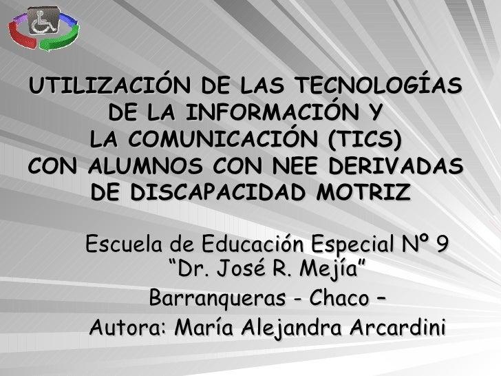 UTILIZACIÓN DE LAS TECNOLOGÍAS  DE LA INFORMACIÓN Y  LA COMUNICACIÓN (TICS)  CON ALUMNOS CON NEE DERIVADAS  DE DISCAPACIDA...