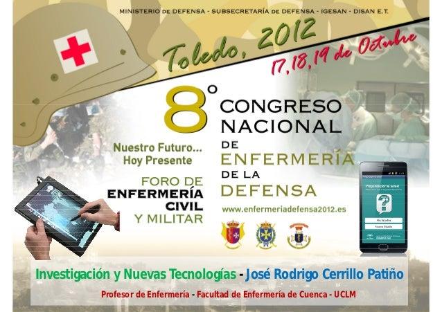 Investigación y Nuevas Tecnologías - José Rodrigo Cerrillo Patiño           Profesor de Enfermería - Facultad de Enfermerí...
