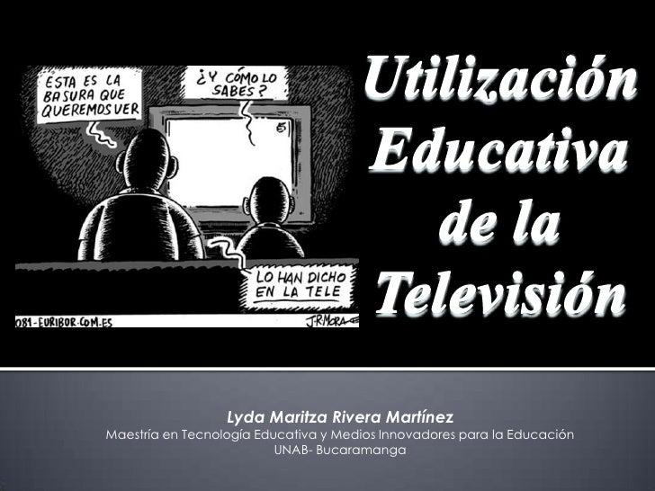 Lyda Maritza Rivera MartínezMaestría en Tecnología Educativa y Medios Innovadores para la Educación                       ...
