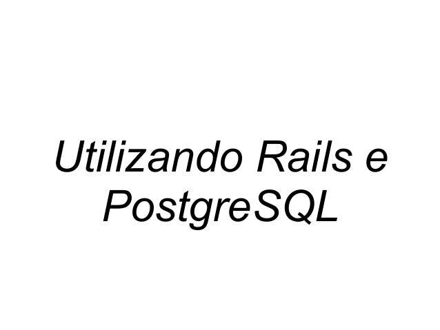 Utilizando Rails e PostgreSQL