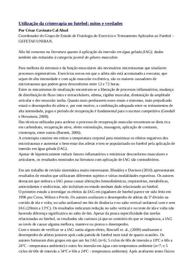 Utilização da crioterapia no futebol: mitos e verdades  Por César Cavinato Cal Abad  Coordenador do Grupo de Estudo de Fis...
