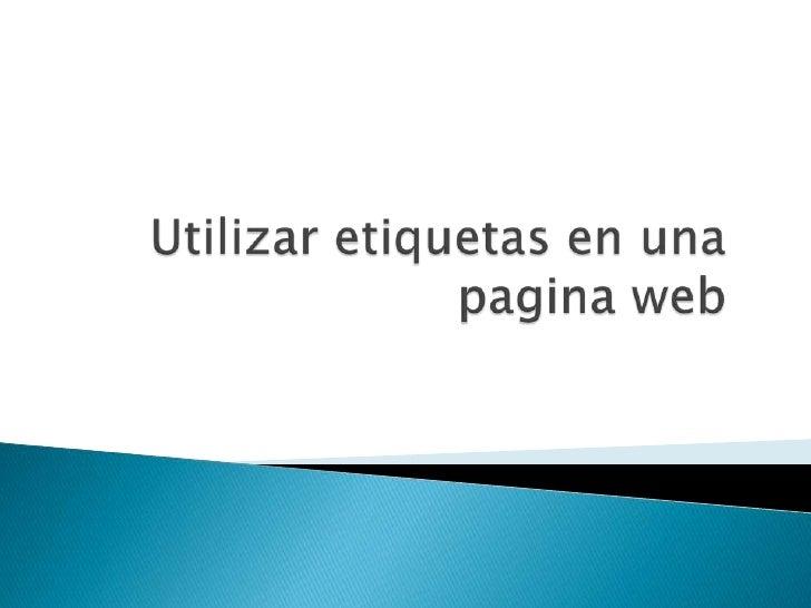 Utilizar etiquetasen una pagina web