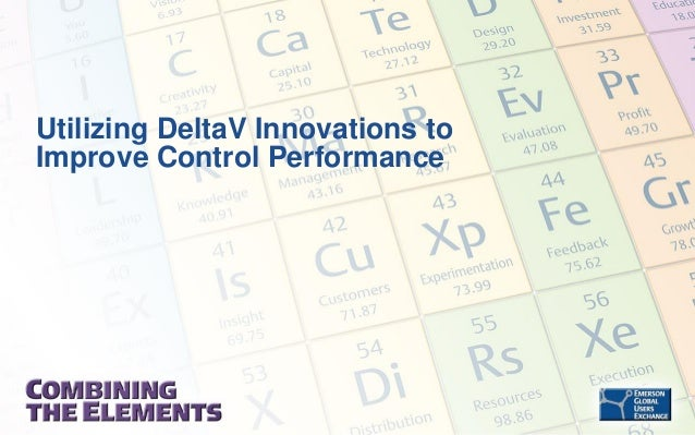 Utilizing DeltaV Innovations to Improve Control Performance