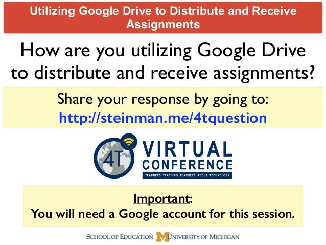 Utilizing Google Drive to Distribute and Receive Assignments How are you utilizing Google Drive to distribute and receive ...