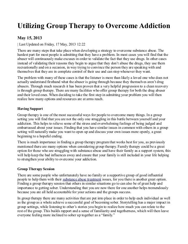Utilizing Group Therapy to Overcome AddictionMay 15, 2013  Last Updated on Friday, 17 May, 2013 12:22There are many steps ...