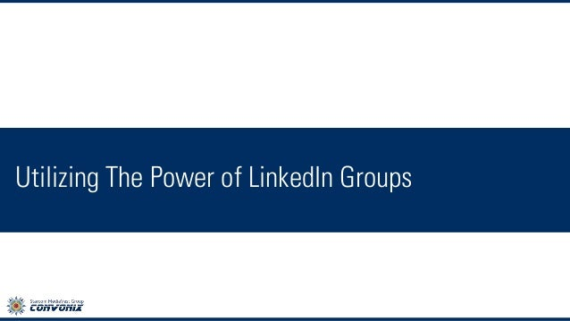 Utilizing The Power of LinkedIn Groups