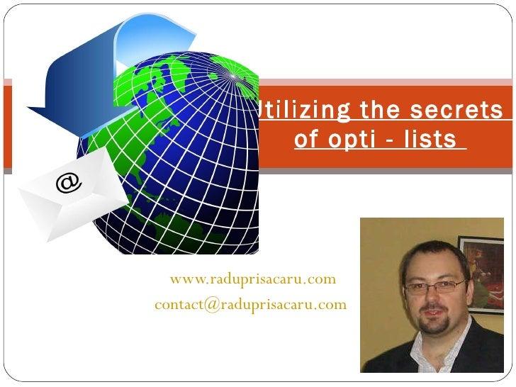 Utilizing the secrets of opti-lists - www.raduprisacaru.com