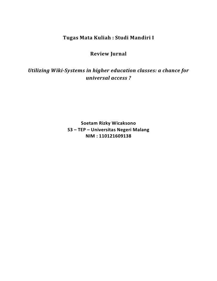 Tugas Mata Kuliah : Studi Mandiri I<br />Review Jurnal<br />Utilizing Wiki-Systems in higher education classes: a chance f...
