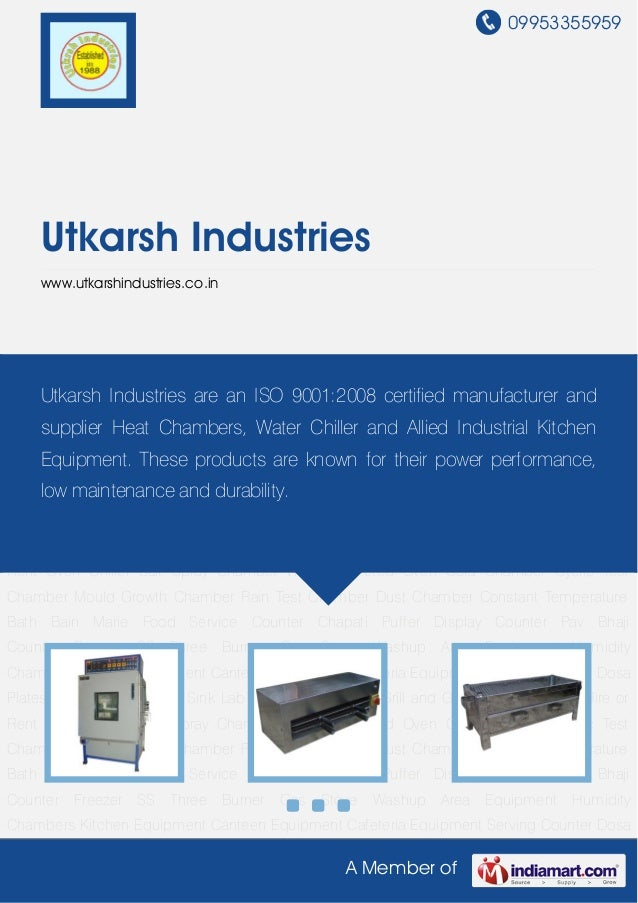 09953355959A Member ofUtkarsh Industrieswww.utkarshindustries.co.inHumidity Chambers Kitchen Equipment Canteen Equipment C...