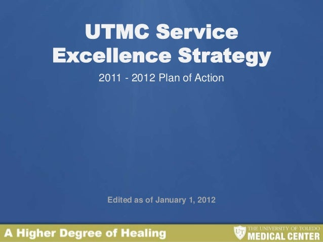 UTMC ServiceExcellence Strategy    2011 - 2012 Plan of Action     Edited as of January 1, 2012
