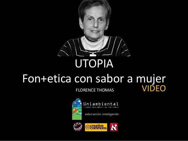 Utopia fonetica con sabor a mujer