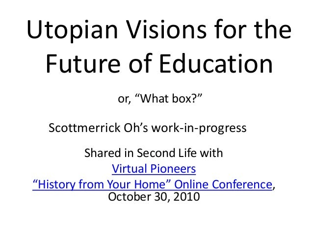 """Utopian Visions for the Future of Education or, """"What box?"""" Scottmerrick Oh's work-in-progress Shared in Second Life with ..."""