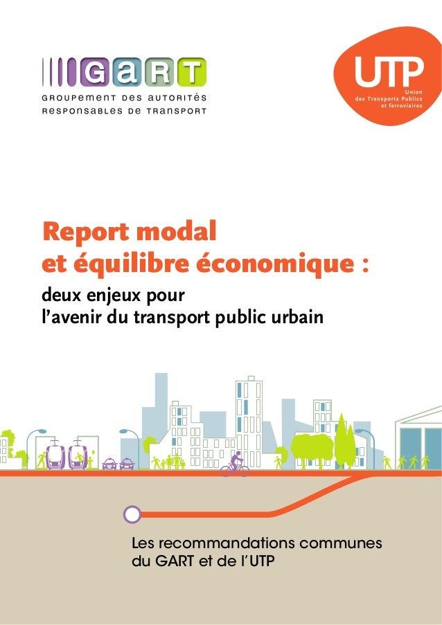Report modal et équilibre économique : deux enjeux pour l'avenir du transport public urbain  Les recommandations communes ...