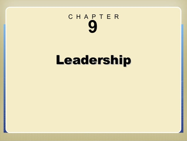 C H A P T E R      9Leadership                 Chapter 9: Leadership