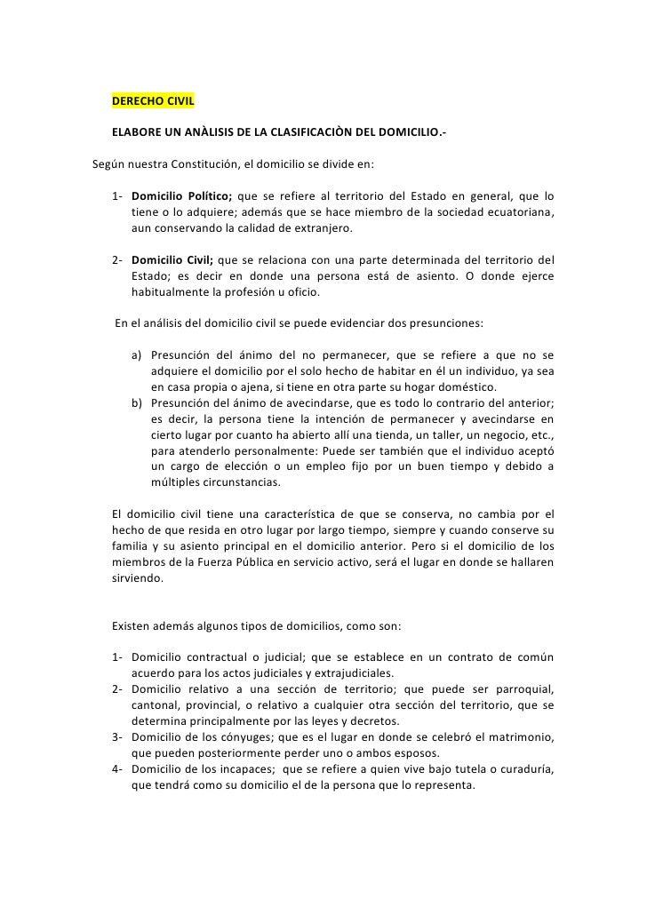 DERECHO CIVIL<br />ELABORE UN ANÀLISIS DE LA CLASIFICACIÒN DEL DOMICILIO.-<br />Según nuestra Constitución, el domicilio s...