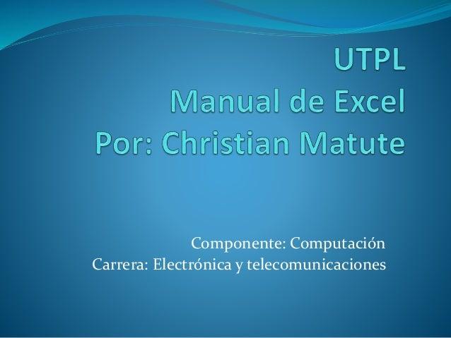 Componente: Computación Carrera: Electrónica y telecomunicaciones