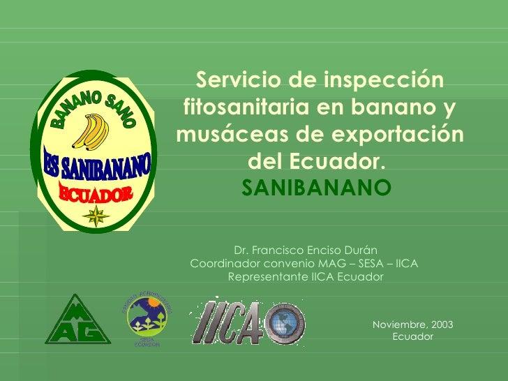 webiica.iica.ac.cr/.../sanibanano,%20Francisco%20Enciso_%20Ecuador.ppt