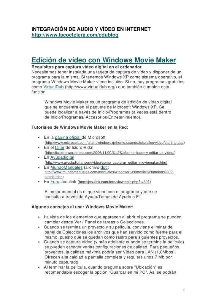 INTEGRACIÓN DE AUDIO Y VÍDEO EN INTERNET http://www.lacoctelera.com/edublog     Edición de vídeo con Windows Movie Maker R...