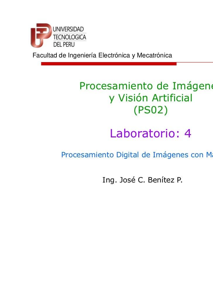 Facultad de Ingeniería Electrónica y Mecatrónica                Procesamiento de Imágenes                     y Visión Art...