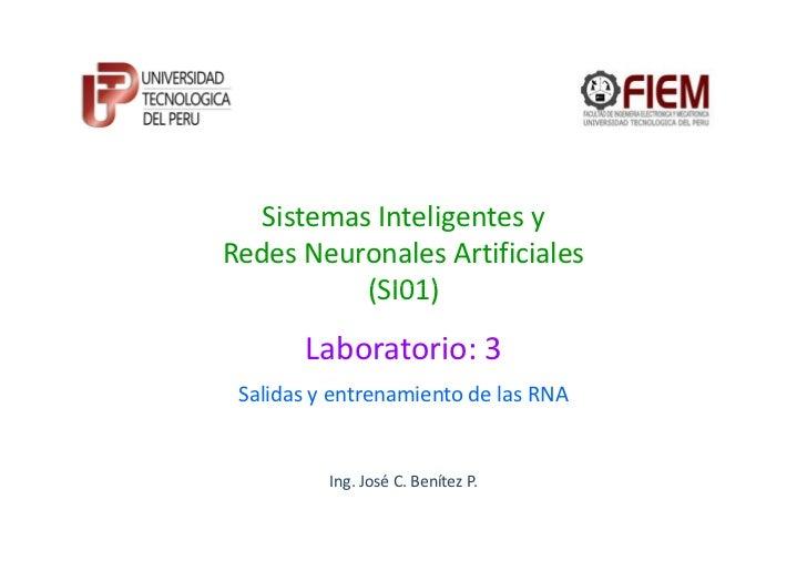 Sistemas Inteligentes yRedes Neuronales Artificiales           (SI01)       Laboratorio: 3 Salidas y entrenamiento de las ...