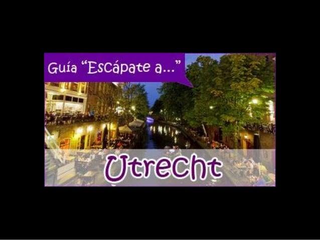 Escápate a Utrecht
