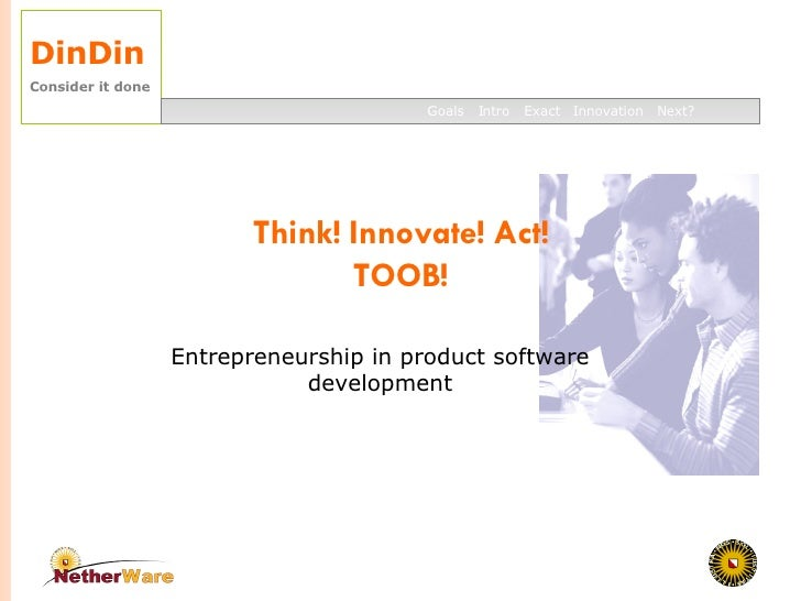 Think! Innovate! Act! TOOB! Entrepreneurship in product software development