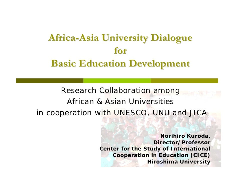 Africa-Asia University Dialogue                for  Basic Education Development      Research Collaboration among        A...