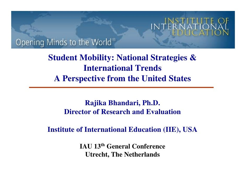 Student Mobility: National Strategies &        International Trends A Perspective from the United States           Rajika ...