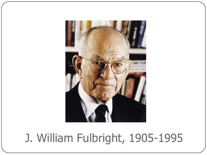 J. William Fulbright, 1905-1995