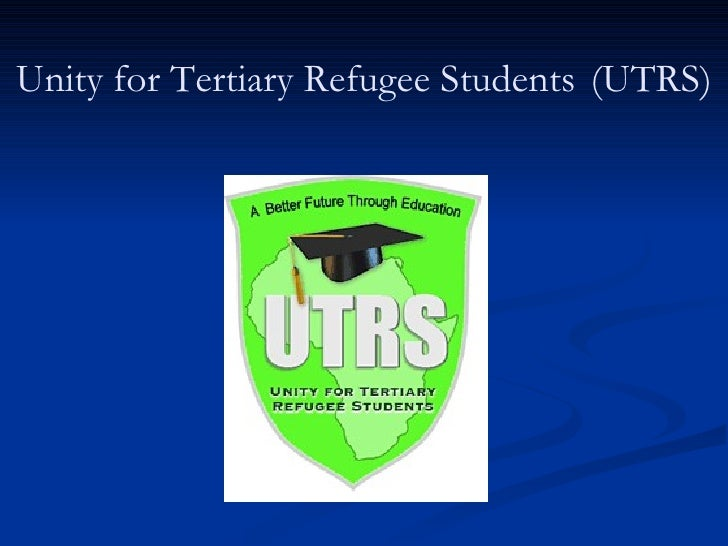 Unity for Tertiary Refugee Students   (UTRS)